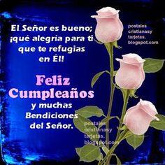 Postales Cristianas y Tarjetas: Feliz Cumpleaños. Dios es Bueno contigo. Bendicion...