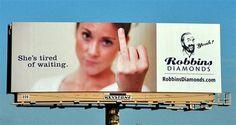 """She's tired of waiting"" - Robbins Diamonds Billboard Ad [805 x 428]"