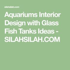 The relaxing blues and slow motion of fish swimming that consumes the perfect artificial ocean floor is a sight that calms and balances life itself. While an independent fish tank can add calm to the interior design, there is nothing… Continue Reading → Turtle Tub, Interior Design With Glass, Glass Fish Tanks, Fish Swimming, Aquariums, Life, Ideas, Tanked Aquariums, Fish Tanks
