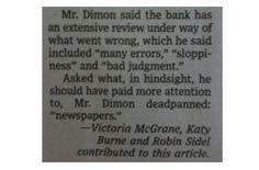 JP Morgan Chase CEO has new respect for newspaper journalism: http://jimromenesko.com/2012/05/14/jamie-dimon-has-new-respect-for-newspapers/