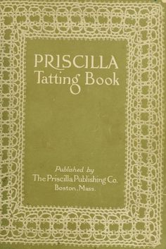 "The ""Priscilla Tatting Book"" No 2 (1915) - Online Vintage Instruction Book"