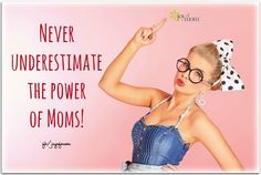 Never underestimate the power of Moms! <3 More awesome motherhood quotes on Joy of Mom - come join us! <3 https://www.facebook.com/joyofmom #momsrock #motherhoodquotes #joyofmom