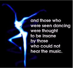 and those who were see dancing were thought to be insane by those who could not hear the music