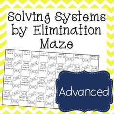 This self-checking maze has 23 systems of equations designed to be solved by elimination.  These systems require you to multiply/change one or both of the equations before you can eliminate a variable.  TEKS A.5C Solve Systems of two linear equations with two variables for mathematical and real-world problems