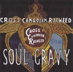 awesome red dirt... if you love country, alt-country, and just cool music with smart lyrics - check it... Cross Canadian Ragweed - Soul Gravy (2004) CD Front cover