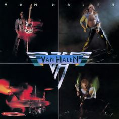 Van Halen - 1978 - Van Halen, The 1st vinyl album I wore out on my turntable...