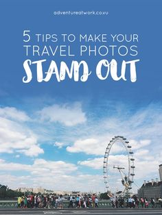 5 tips to make your travel photos stand out // Adventure at Work