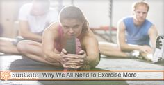 Why We All Need to Exercise More