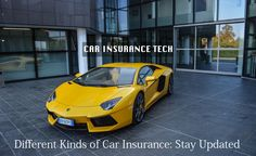Different Kinds of Car Insurance: Stay Updated