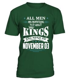 Kings are born on November 03  #gift #idea #shirt #image #funny #job #new #best #top #hot #military