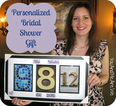 Cute idea for a gift using the wedding date! :) You.And.Me. Are.We: Bridal Shower Gift Idea