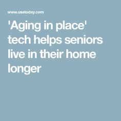 'Aging in place' tech helps seniors live in their home longer