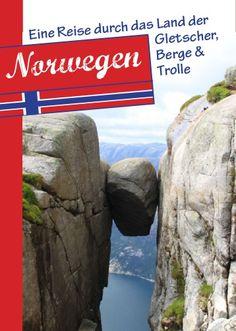 Norwegen mit dem Wohnmobil: Norwegen mit dem Wohnmobil, Mit dem Bike und zu Fuß; Eine Fotoreise