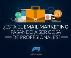 Está el Email marketing pasando a ser cosa de profesionales?