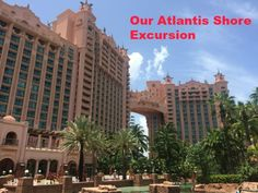 On our recent Disney Cruise to the Bahamas, we went on a shore excursion to the Atlantis Resort on Nassau.