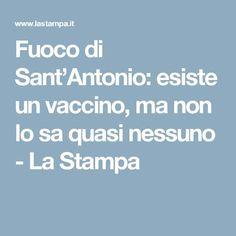 Fuoco di Sant'Antonio: esiste un vaccino, ma non lo sa quasi nessuno - La Stampa
