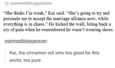 :) Source: kindasortaameyzing tumblr This is why there is no Kai in this world :( (unless...)