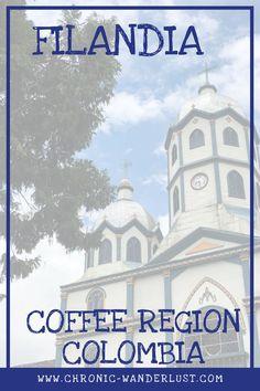 Filandia Eje Cafetero Zona Cafetera Coffee Zone Region Colombia Travel