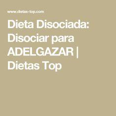 Dieta Disociada: Disociar para ADELGAZAR | Dietas Top