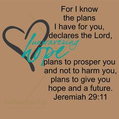Jeremiah 29 11 For I know the Plans Unwavering by astickyplace