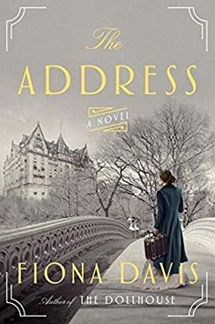 The Address by Fiona Davis: Fiona Davis, author of The Dollhouse, returns with a compelling novel about the thin lines between love and loss, success and ruin, passion and madness, all hidden behind the walls of The Dakota, New York City's most famous residence. | Historical fiction | Historical suspense | Historical mystery