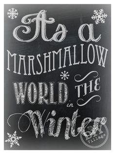 Marshmallow World Chalkboard, for the Hot cocoa bar. Christmas Signs, Christmas Projects, Winter Christmas, Winter Holidays, Holiday Crafts, Holiday Fun, Christmas Quotes, Xmas, Winter Snow