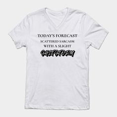 Todays forecast: Scattered sarcasm with a slight shitstorm  Our funny shirts and are ultra soft and comfortable and you will feel great wearing them. They feel soft and light weight and have just the perfect amount of stretch. Our shirts and other apparel are packed with funny sayings, funny quotes and hilarious insults that make for ideal gift ideas. This is the perfect gift idea. #funnyshirt #birthdaygift #giftideas Funny Slogans, Funny Phrases, Funny Sayings, Funny Shirts Women, Funny Outfits, Feeling Great, Funny Gifts, Sarcasm, Hilarious