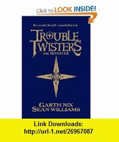 Troubletwisters 2 the Monster (9781405258593) Garth Nix, Sean Williams , ISBN-10: 1405258594  , ISBN-13: 978-1405258593 ,  , tutorials , pdf , ebook , torrent , downloads , rapidshare , filesonic , hotfile , megaupload , fileserve