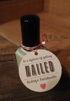Let your girlfriends know how appreciative you are of their presence at your bachelorette party.  These to a lifetime of getting nailed favor tags