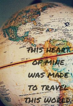 This heart of mine, was made to travel this world ☺❤❤❤  #Quote #Travel #MyDreamComeTrue