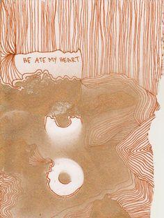 he ate my heart    by Piia Myller