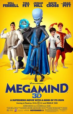 DreamWorks's MegaMind, which is an animated comedy film produced by DreamWorks Animation and Paramount Pictures. The film will be released worldwide in on November It will be starring the voices of Will Ferrell, Brad Pitt, Jonah Hill, and Tina Fey. Kid Movies, Family Movies, Funny Movies, Cartoon Movies, Comedy Movies, Great Movies, Movies To Watch, Movie Tv, Funny Music