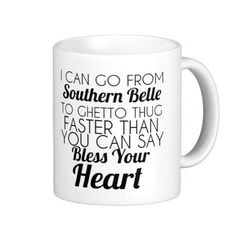 I Can Go From Southern Belle to Ghetto Thug by TalkieAboutCoffee