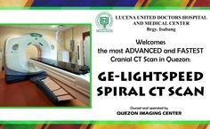 LUDHMC welcomes the most ADVANCED and FASTEST CRANIAL CT Scan in Quezon: the GE-LIGHTSPEED SPIRAL CT SCAN