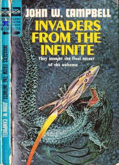 scificovers:  Ace Books H-154: Invaders from the Infiniteby John W. Campbell 1961. Cover for this 1968 edition by Gray Morrow.