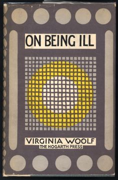 virginia woolf's 'on being ill' (hogarth press, 1930);  cover by vanessa bell.