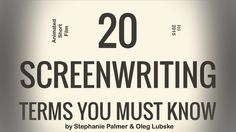 cool 20 Screenwriting Terms You Must Know, the Animated Short Film