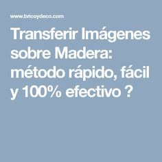 Transferir Imágenes sobre Madera: método rápido, fácil y 100% efectivo Transfer Onto Wood, Foto Transfer, Craft Projects, Projects To Try, Decoupage Printables, Dremel, Painting Techniques, Christmas Time, Diy And Crafts