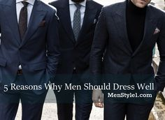 """5 Reasons Why Men Should Dress Well  Men's style: why bother? It's a natural question, especially if your idea of """"style"""" comes from runway shows. But there's more to menswear than experimental fashions on unhealthily slender models. Upgrading your look can lead to big rewards, even for casually-dressed men who don't face a professional dress code. Here are just a few of the reasons style mat- ters for all men:     1. Dressing Well Opens Doors for You     ..."""