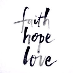 #Faith #Hope #Love #quote #bible