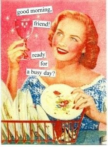 Good morning friends! Ready for a busy day? - vintage retro funny quote  Joannelcim.tumblr.com