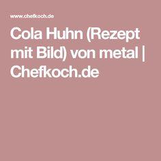 Cola Huhn (Rezept mit Bild) von metal   Chefkoch.de