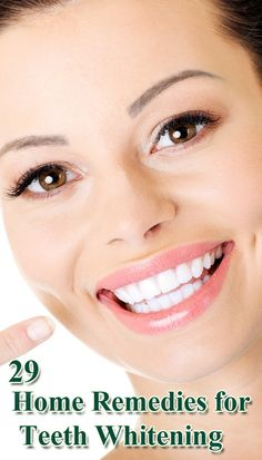 Home Remedies for Teeth Whitening :     http://www.homeremedyshop.com/29-home-remedies-for-teeth-whitening/