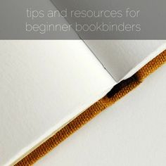 tips and resources for beginner bookbinders - www.paperiaarre.com