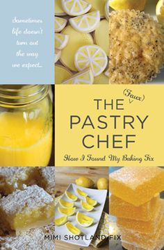 The (Faux) Pastry Chef is a book written by my good friend and mentor, Mimi Shotland Fix.  Her humorous and inspiring story was a joy to read, and shows that having a passion for something can help us push through any obstacles we may face.