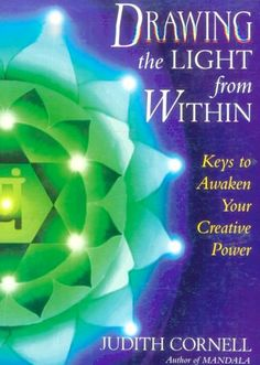 """""""Drawing the Light from Within: Keys to Awaken Your Creative Power"""" by Judith Cornell, as featured on the Arts & Healing Network. Good book for finding the muse again within yourself to reawaken the passion in self expression."""