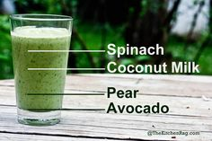 1 can coconut milk or 2 cups or fresh raw milk, if you can tolerate it 1 ripe pears 1 banana 2 handfuls of spinach 1 avocado