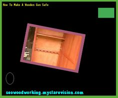 How To Make A Wooden Gun Safe 171005 - Woodworking Plans and Projects!