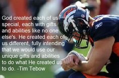 Tim Tebow quote.. awesome!  So much more than a football player!
