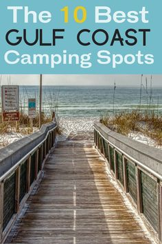 Camping on the Gulf is a geat way to enjoy the beach without having to pay the high price of a beachfront hotel. Here are 10 of our favorite gulf coast campgrounds, from the Florida Panhandle to the wilds of Lousiana's coast. Best Spring Break Destinations, Family Vacation Destinations, Florida Vacation, Travel Destinations, Beach Vacations, Camping Spots, Get Outdoors, Camping With Kids, Family Adventure